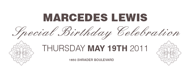 Marcedes' Birthday Party @ Eden – May 19th